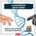 LA EVOLUCIÓN DEL SECTOR FITNESS