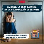 EL MIEDO, LA GRAN BARRERA EN LA RECUPERACIÓN DE LESIONES