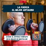 LA FUERZA, EL MEJOR ANTIAGING